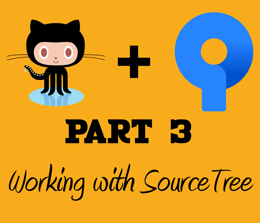 The Git and SourceTree beginner's guide to contributing to open-source projects in GitHub - Part 3 - Working with SourceTree
